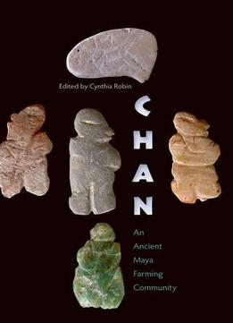 Download Chan: An Ancient Maya Farming Community