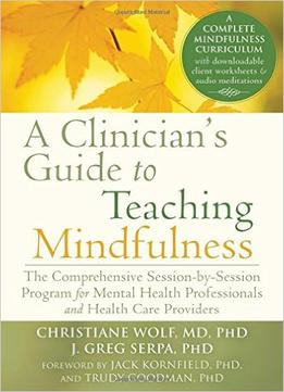 Download A Clinician's Guide to Teaching Mindfulness