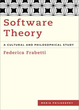 Download Software Theory: A Cultural & Philosophical Study