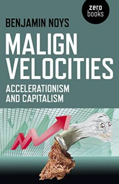 Download Malign Velocities: Accelerationism & Capitalism