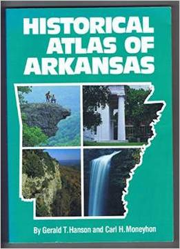 Download Historical Atlas Of Arkansas