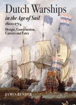 Dutch Warships In The Age Of Sail 1600 – 1714