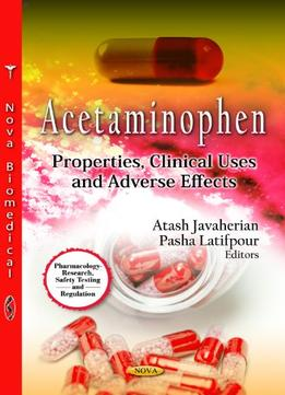 Download Acetaminophen: Properties, Clinical Uses & Adverse Effects
