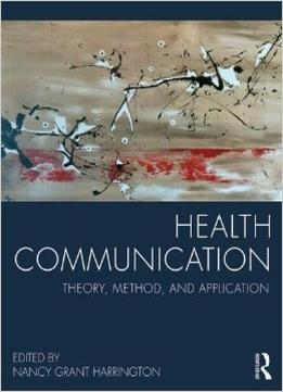 Download Health Communication: Theory, Method, & Application