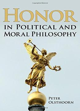Download Honor In Political & Moral Philosophy