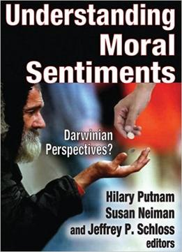 Download Understanding Moral Sentiments: Darwinian Perspectives?