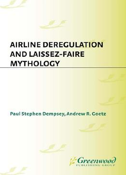 Download Airline Deregulation & Laissez-faire Mythology