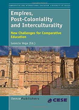 Download Empires, Post-coloniality & Interculturality