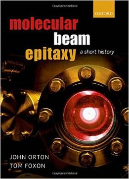 Download Molecular Beam Epitaxy: A Short History