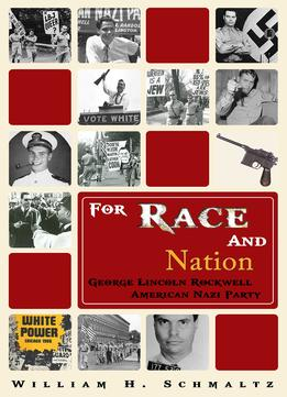 Download For Race & Nation: George Lincoln Rockwell & The American Nazi Party