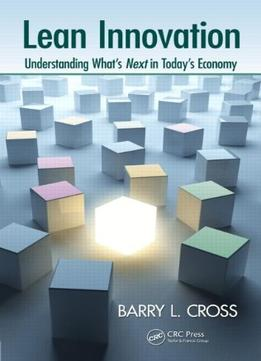 Download Lean Innovation: Understanding What's Next in Today's Economy