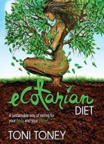 Ecotarian Diet: A Sustainable Way Of Eating For Your Body And Your Planet
