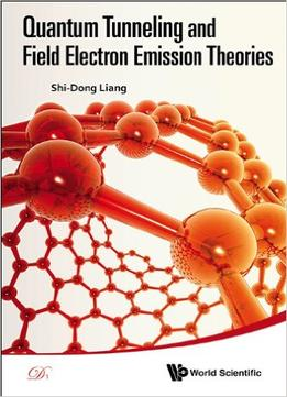 Download Quantum Tunneling & Field Electron Emission Theories