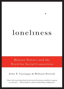 Download Loneliness: Human Nature & The Need For Social Connection