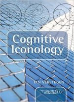 Cognitive Iconology (Consciousness, Literature and the Arts)