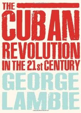 Download The Cuban Revolution In The 21st Century