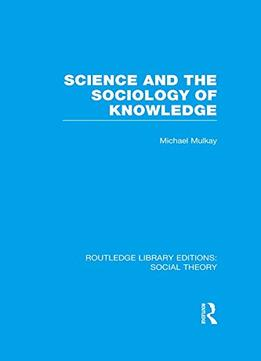Download Science & The Sociology Of Knowledge