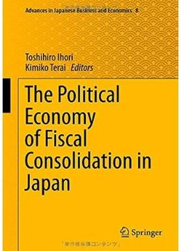 Download The Political Economy Of Fiscal Consolidation In Japan