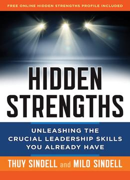 Download Hidden Strengths: Unleashing The Crucial Leadership Skills You Already Have