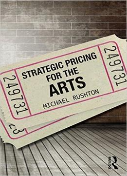Download Strategic Pricing For The Arts