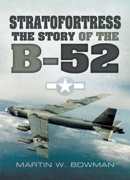Download Stratofortress: The Story Of The B-52