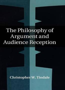 Download The Philosophy Of Argument & Audience Reception