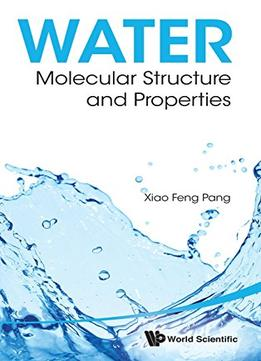 Download Water : Molecular Structure & Properties