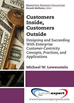 Download Customers Inside, Customers Outside: (Marketing Strategy Collection)