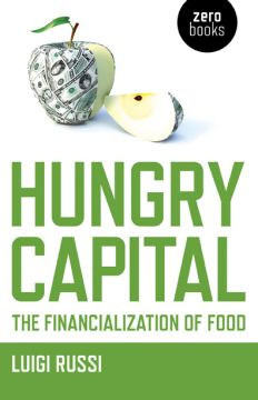 Download Hungry Capital: The Financialization of Food