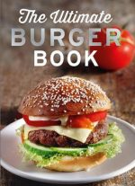 The Ultimate Burger Book: With Meat And Vegetarian Burgers