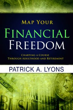 Download Map Your Financial Freedom: Charting a Course Through Adulthood & Retirement