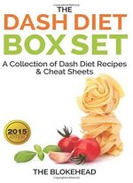 The Dash Diet Box Set: A Collection Of Dash Diet Recipes And Cheat Sheets (the Blokehead)