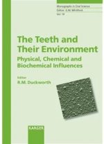 The Teeth And Their Environment: Physical, Chemical And Biochemical Influences