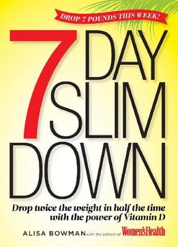Download ebook The 7-day Slim Down: Drop Twice The Weight In Half The Time With The Vitamin D Diet