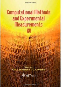 Download Computational Methods & Experimental Measurements Xv