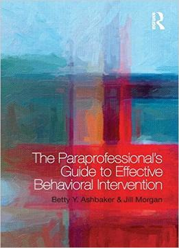 Download The Paraprofessional's Guide to Effective Behavioral Intervention