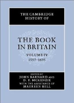 Download The Cambridge History Of The Book In Britain, Volume 4
