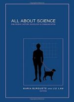 All About Science: Philosophy, History, Sociology & Communication