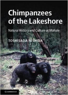 Download Chimpanzees Of The Lakeshore: Natural History & Culture At Mahale