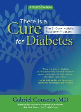 Download ebook There Is A Cure For Diabetes, Revised Edition: The 21-day+ Holistic Recovery Program