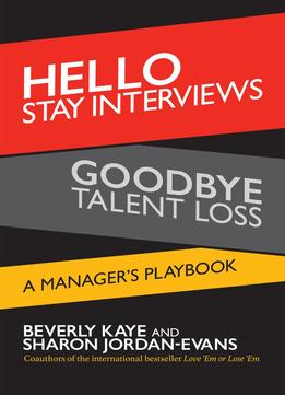 Download Hello Stay Interviews, Goodbye Talent Loss: A Manager's Playbook