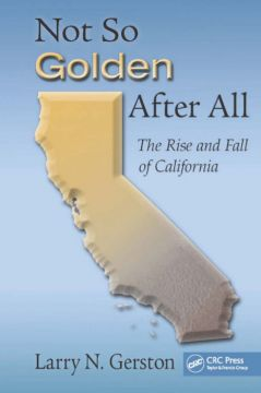 Download Not So Golden After All: The Rise & Fall of California