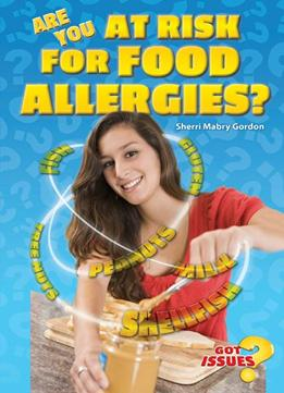 Download Are You At Risk For Food Allergies?: Peanut Butter, Milk, & Other Deadly Threats