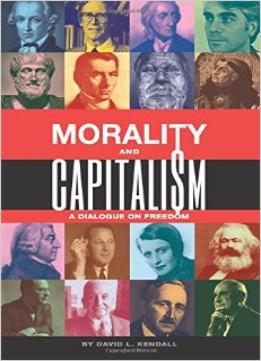 Download Morality & Capitalism: A Dialogue On Freedom