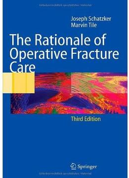 Download ebook The Rationale Of Operative Fracture Care (3rd Edition)