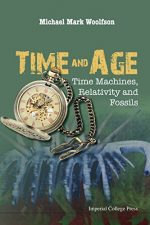 Time And Age: Time Machines, Relativity And Fossils