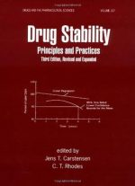 Drug Stability, Third Edition, Revised, And Expanded: Principles And Practices