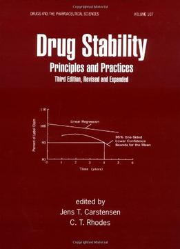 Download Drug Stability, Third Edition, Revised, & Expanded: Principles & Practices