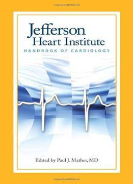 Download Jefferson Heart Institute Handbook Of Cardiology