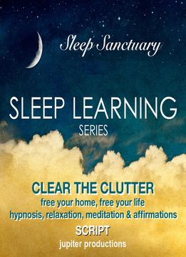 Download Clear The Clutter, Free Your Home, Free Your Life